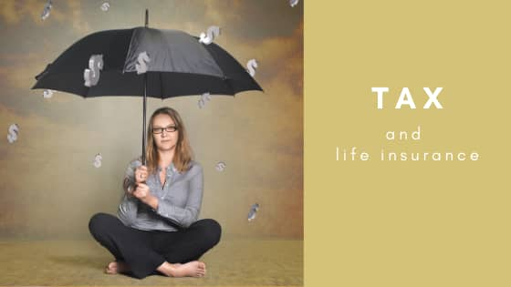 Do I have to pay taxes on a life insurance policy?